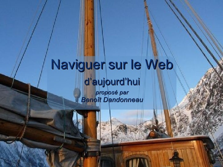 Naviguer sur le Web d'aujourd'hui proposé par Beno ît Dandonneau