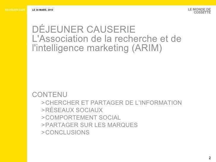 DÉJEUNER CAUSERIE  L'Association de la recherche et de l'intelligence marketing (ARIM)  <ul><li>CONTENU </li></ul><ul><ul>...