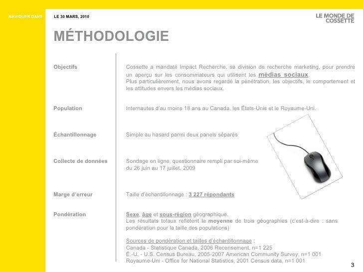 M É THODOLOGIE Objectifs Cossette a  mandaté  Impact Recherche, sa division de recherche marketing, pour prendre  un aperç...