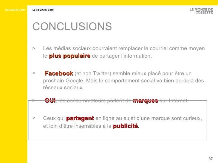 <ul><li>Les médias sociaux pourraient remplacer le courriel comme moyen le  plus populaire  de partager l'information.  </...