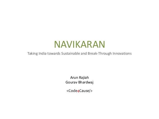 NAVIKARANTaking India towards Sustainable and Break-Through Innovations                        Arun Rajiah                ...