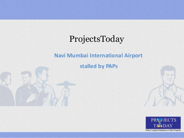 ProjectsToday Navi Mumbai International Airport stalled by PAPs