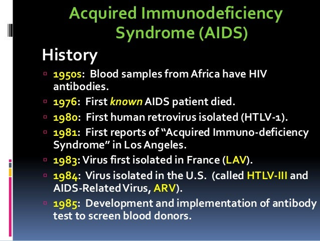 a history and the origins of aids acquired immuno deficieny syndrome Cases of the acquired immunodeficiency syndrome (aids) original article from the new england journal of medicine — acquired immunodeficiency syndrome (aids) associated with transfusions investigation of transfusion-associated cases may provide insight into the natural history of aids.
