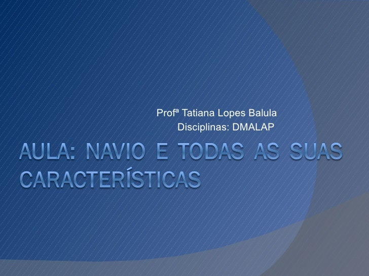 Profª Tatiana Lopes Balula Disciplinas: DMALAP