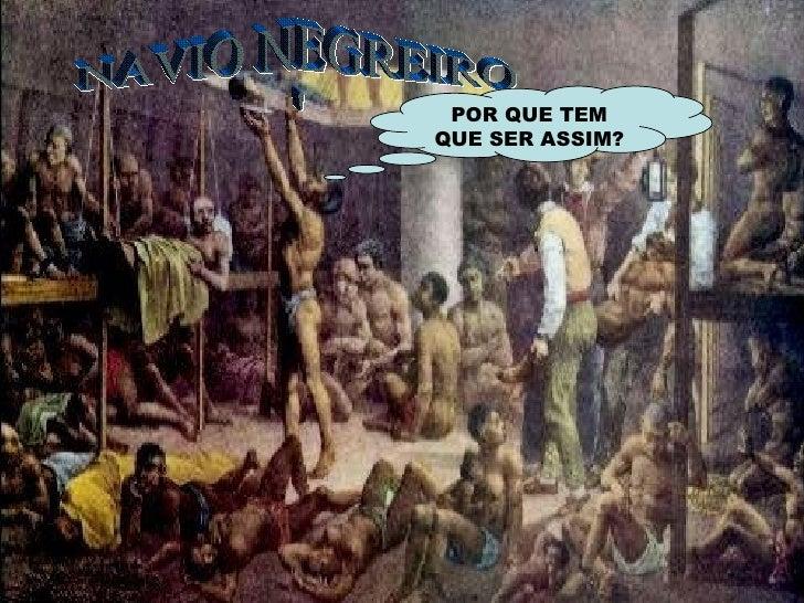 NAVIO NEGREIRO ' POR QUE TEM QUE SER ASSIM?