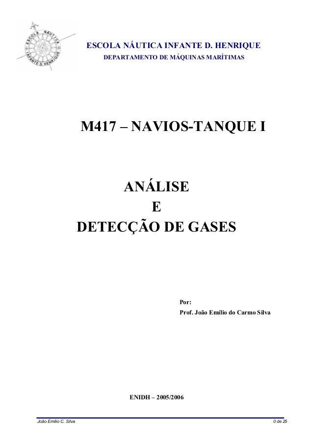 ESCOLA NÁUTICA INFANTE D. HENRIQUE  DEPARTAMENTO DE MÁQUINAS MARÍTIMAS  M417 – NAVIOS-TANQUE I  ANÁLISE  E  DETECÇÃO DE GA...
