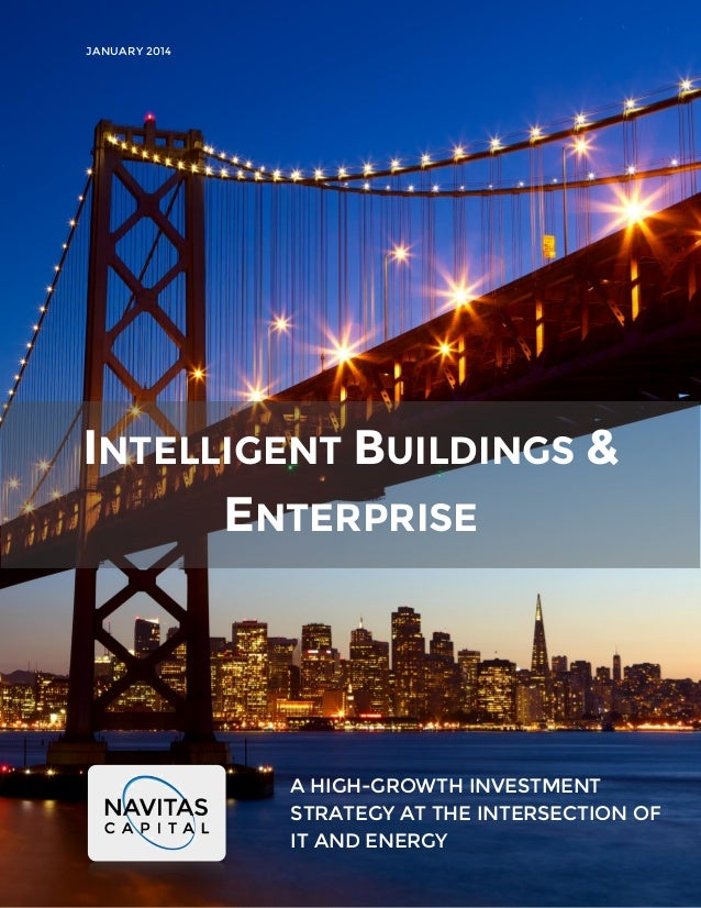 JANUARY 2014  INTELLIGENT BUILDINGS & ENTERPRISE  A HIGH-GROWTH INVESTMENT STRATEGY AT THE INTERSECTION OF IT AND ENERGY