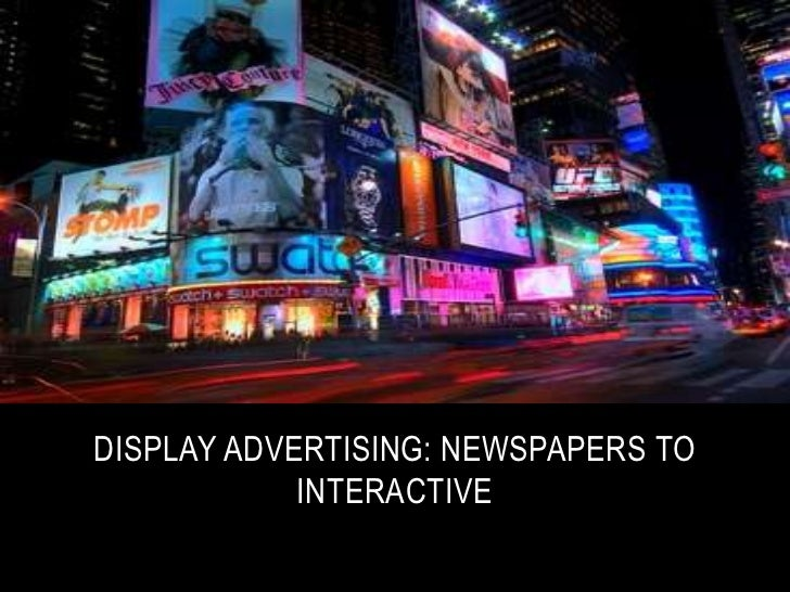 Spring 2011<br />Display advertising: newspapers to interactive<br />