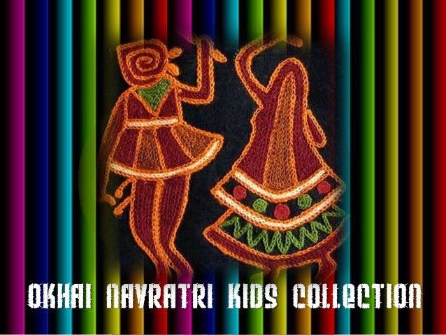 Okhai Navratri KIDS Collection