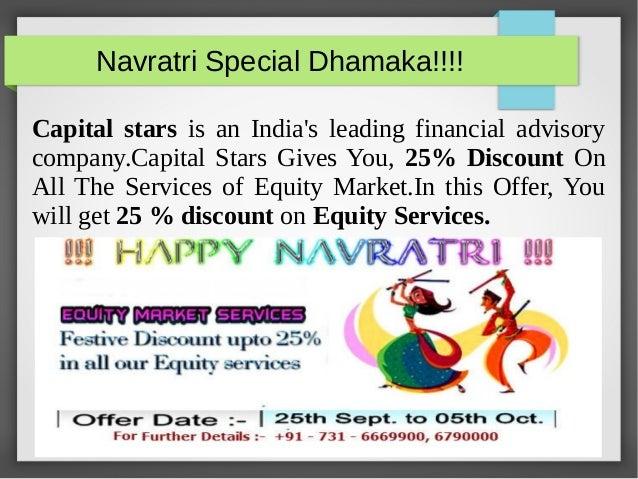 Navratri Special Dhamaka!!!!  Capital stars is an India's leading financial advisory  company.Capital Stars Gives You, 25%...
