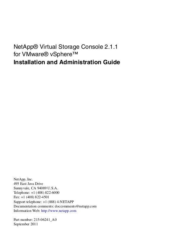 NetApp® Virtual Storage Console 2.1.1for VMware® vSphere™Installation and Administration GuideNetApp, Inc.495 East Java Dr...