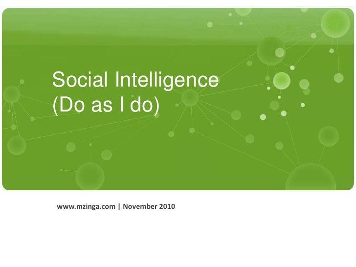 Social Intelligence(Do as I do)<br />www.mzinga.com   November 2010<br />
