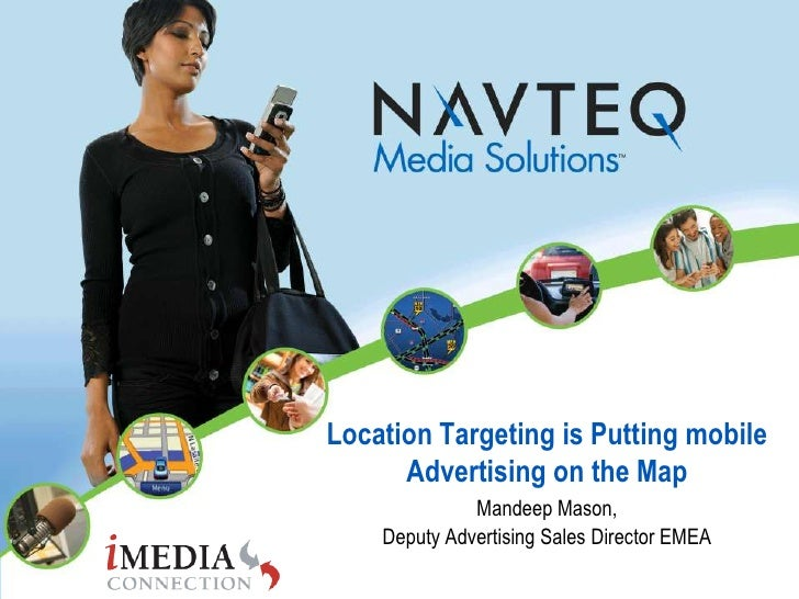 Location targeting is putting mobile                                             advertising on the map                   ...