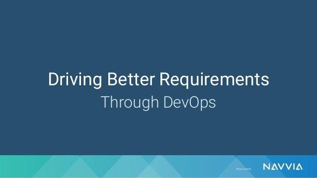 Driving Better Requirements Through DevOps