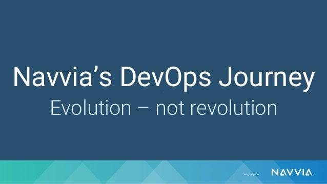 Navvia's DevOps Journey Evolution – not revolution