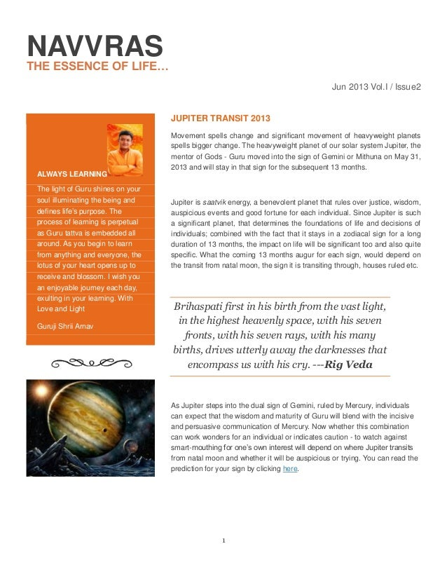 1 NAVVRASTHE ESSENCE OF LIFE… Jun 2013 Vol.I / Issue2 JUPITER TRANSIT 2013 Movement spells change and significant movement...