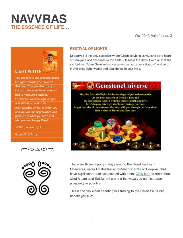 NAVVRAS THE ESSENCE OF LIFE… Oct 2013 Vol.I / Issue 3  FESTIVAL OF LIGHTS  LIGHT WITHIN  Deepawali is the only occasion wh...