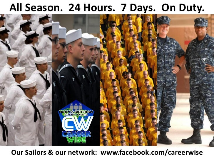 All Season. 24 Hours. 7 Days. On Duty.Our Sailors & our network: www.facebook.com/careerwise