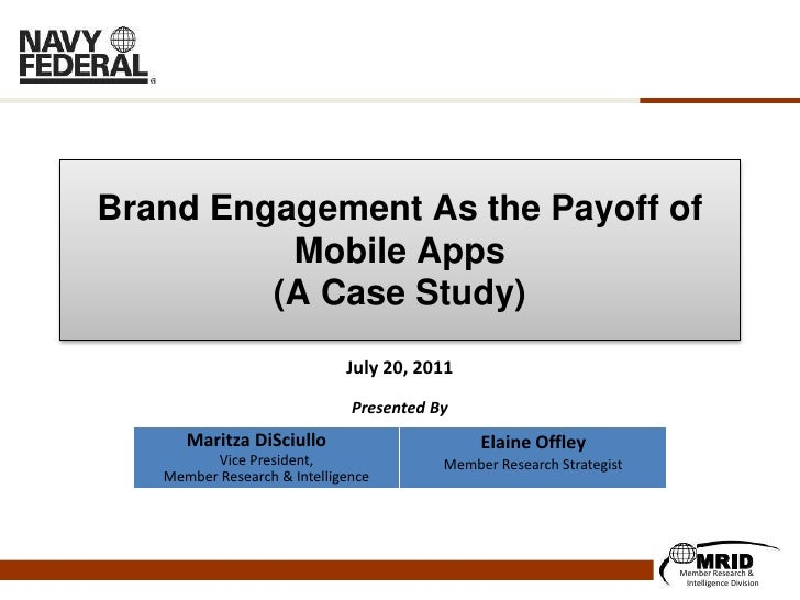 Brand Engagement As the Payoff of          Mobile Apps         (A Case Study)                             July 20, 2011   ...