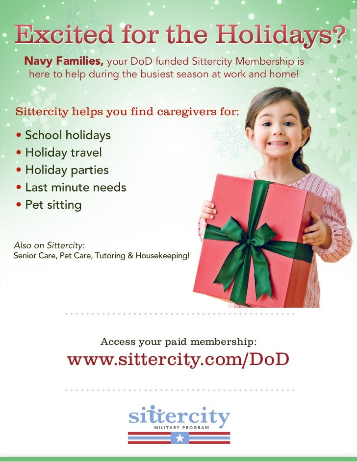 Navy Families, your DoD funded Sittercity Membership ishere to help during the busiest season at work and home!           ...