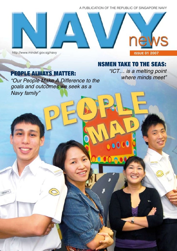 A PublicAtion of the RePublic of SingAPoRe nAvyhttp://www.mindef.gov.sg/navy                                ISSUE 01 2007 ...
