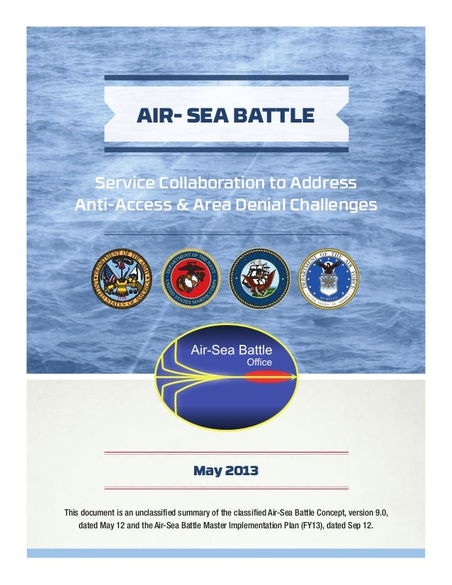 This document is an unclassified summary of the classified Air-Sea Battle Concept, version 9.0,dated May 12 and the Air-Se...