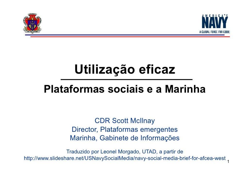 Utilização eficaz        Plataformas sociais e a Marinha                         CDR Scott McIlnay                  Direct...