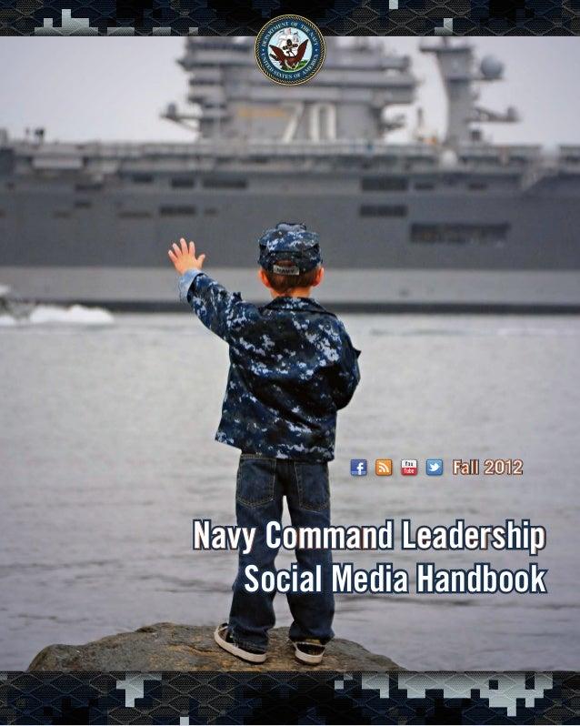 Navy Command Leadership Social Media Handbook Navy Command Leadership Social Media Handbook Fall 2012Fall 2012