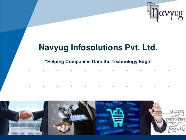 "Navyug Infosolutions Pvt. Ltd. ""Helping Companies Gain the Technology Edge"""