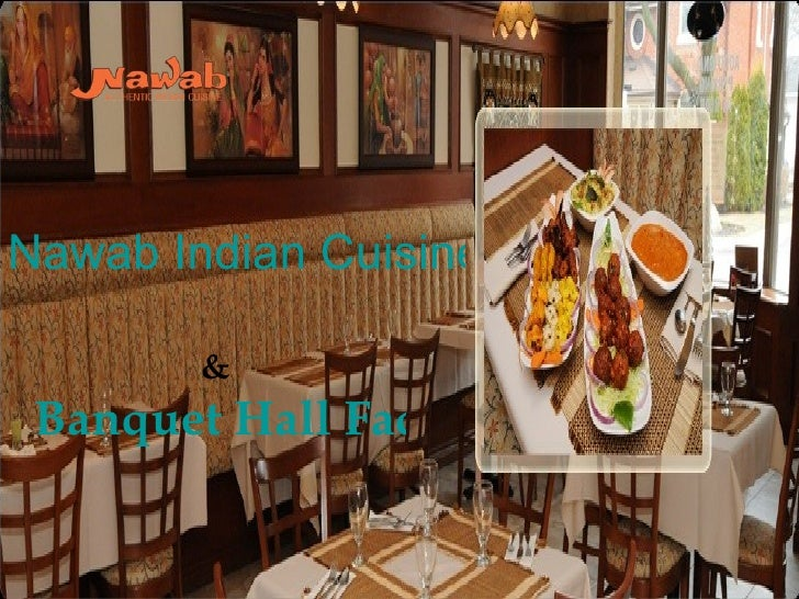 Nawab Indian Cuisine        & Banquet Hall Facility