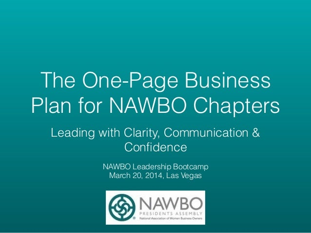 The One-Page Business Plan for NAWBO Chapters Leading with Clarity, Communication & Confidence ! NAWBO Leadership Bootcamp...