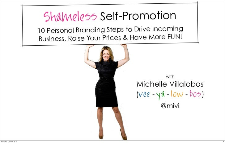 Shameless Self-Promotion                        10 Persona l Branding Steps to Drive Incoming                        Busin...