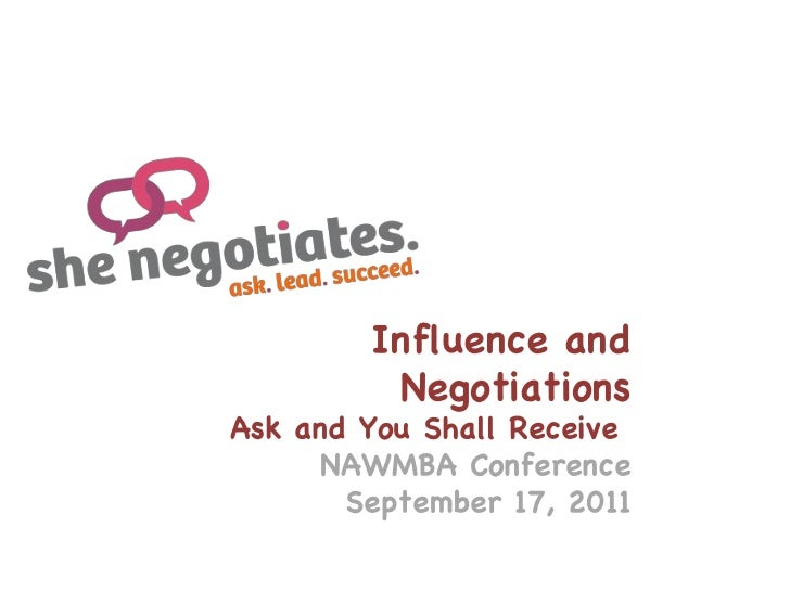 Influence and Negotiations Ask and You Shall Receive   NAWMBA Conference September 17, 2011