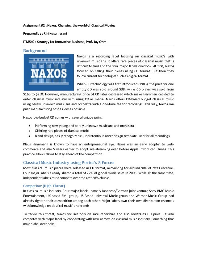 Assignment #2 : Naxos, Changing the world of Classical Movies Prepared by : Riri Kusumarani ITM540 : Strategy for Innovati...