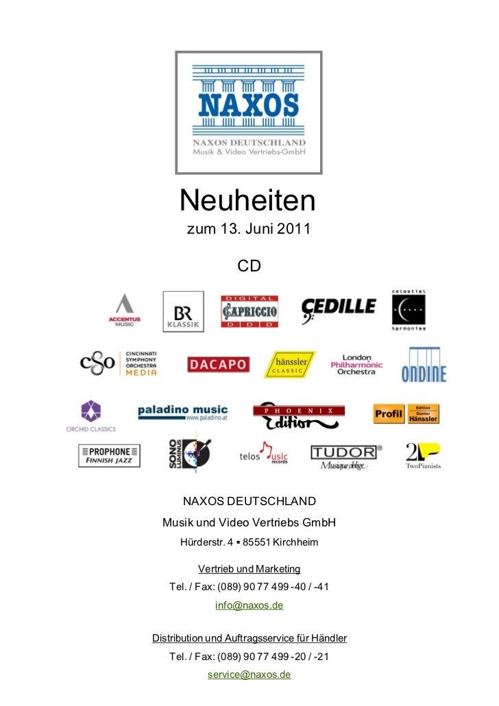 Neuheiten       zum 13. Juni 2011                   CD      NAXOS DEUTSCHLAND  Musik und Video Vertriebs GmbH      Hürders...