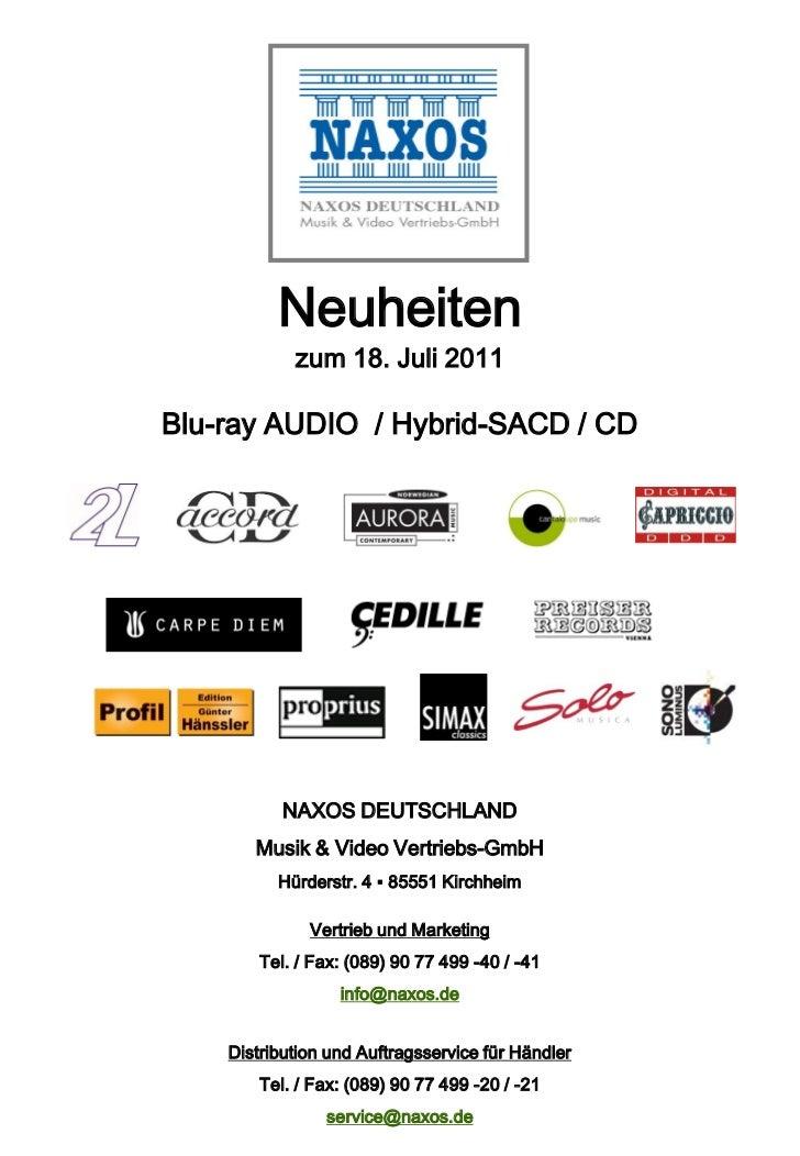 Neuheiten            zum 18. Juli 2011Blu-ray AUDIO / Hybrid-SACD / CD           NAXOS DEUTSCHLAND       Musik & Video Ver...