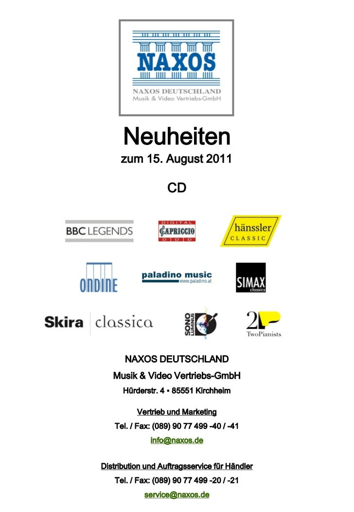 Neuheiten     zum 15. August 2011                   CD       NAXOS DEUTSCHLAND   Musik & Video Vertriebs-GmbH      Hürders...