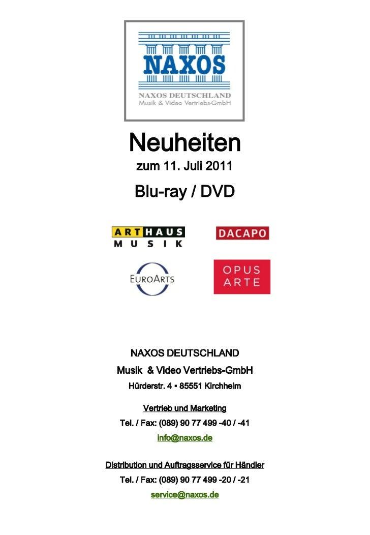 Neuheiten        zum 11. Juli 2011        Blu-ray / DVD       NAXOS DEUTSCHLAND   Musik & Video Vertriebs-GmbH      Hürder...