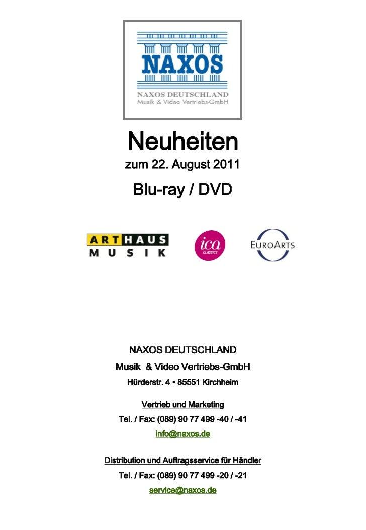 Neuheiten     zum 22. August 2011        Blu-ray / DVD       NAXOS DEUTSCHLAND   Musik & Video Vertriebs-GmbH      Hürders...