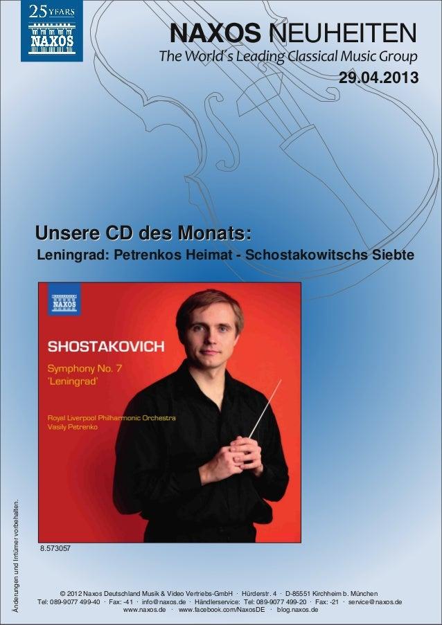 NAXOS NEUHEITEN© 2012 Naxos Deutschland Musik & Video Vertriebs-GmbH · Hürderstr. 4 · D-85551 Kirchheim b. MünchenTel: 089...