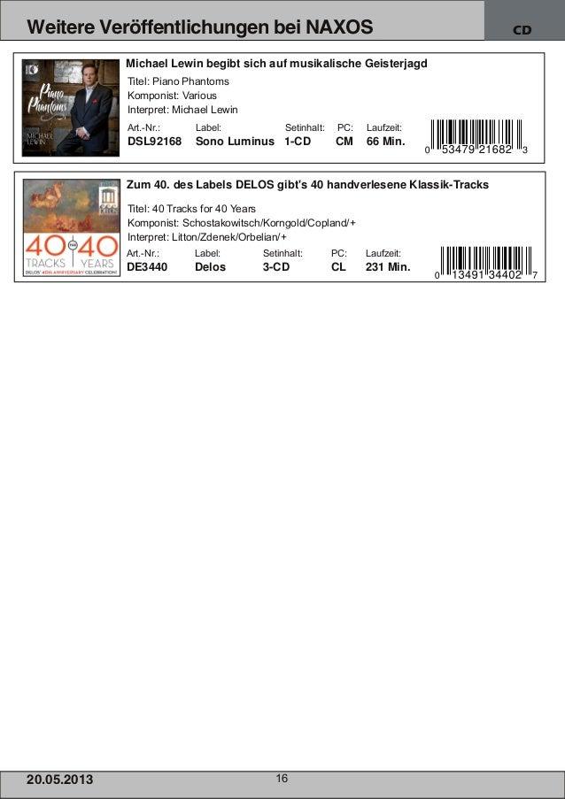20.05.201 3 16Weitere Veröffentlichungen bei NAXOS CDArt.Nr.: Label: Setinhalt: PC: Laufzeit:DE3440 Delos 3CD CL 231 Min...