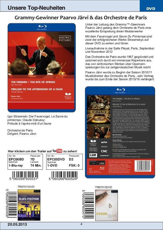 20.05.201 3 4Unsere Top-Neuheiten DVDUnter der Leitung des Grammy™GewinnersPaarvo Järvi gelang dem Orchestre de Paris ein...