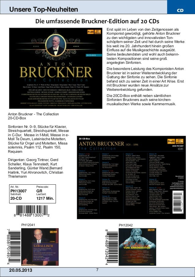20.05.201 3 7Unsere Top-Neuheiten CDErst spät im Leben von den Zeitgenossen alsKomponist gewürdigt, gehörte Anton Bruckner...