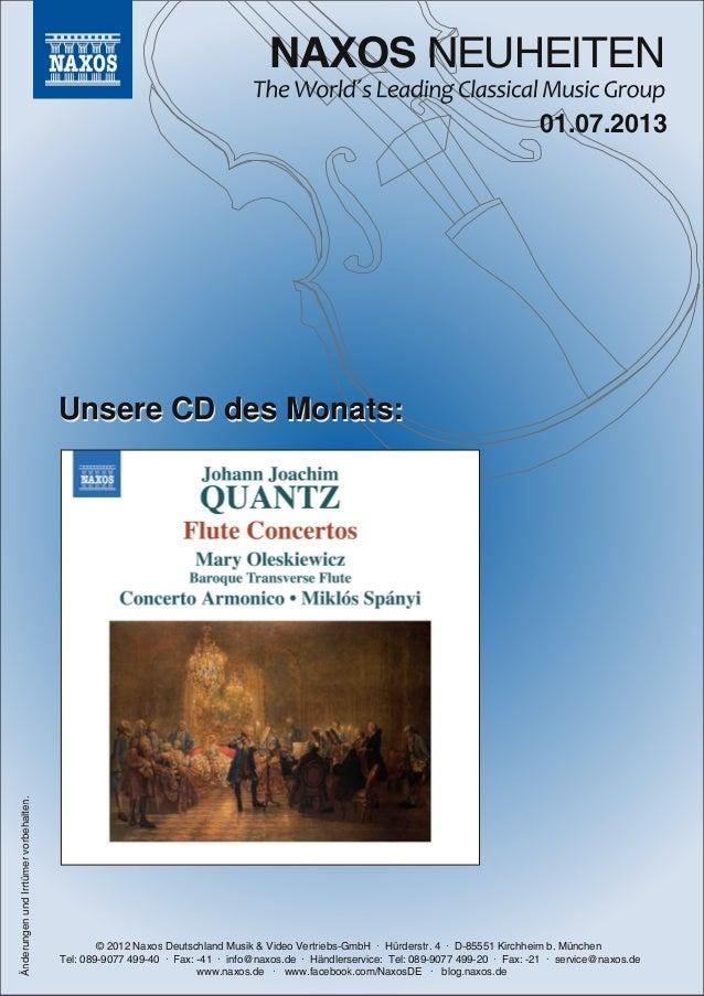 NAXOS NEUHEITEN © 2012 Naxos Deutschland Musik & Video Vertriebs-GmbH · Hürderstr. 4 · D-85551 Kirchheim b. München Tel: 0...