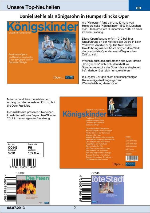 """08.07.201 3 3 Unsere Top-Neuheiten CD Als """"Melodram"""" fand die Uraufführung von Humperdincks """"Königskinder"""" 1897 in München..."""