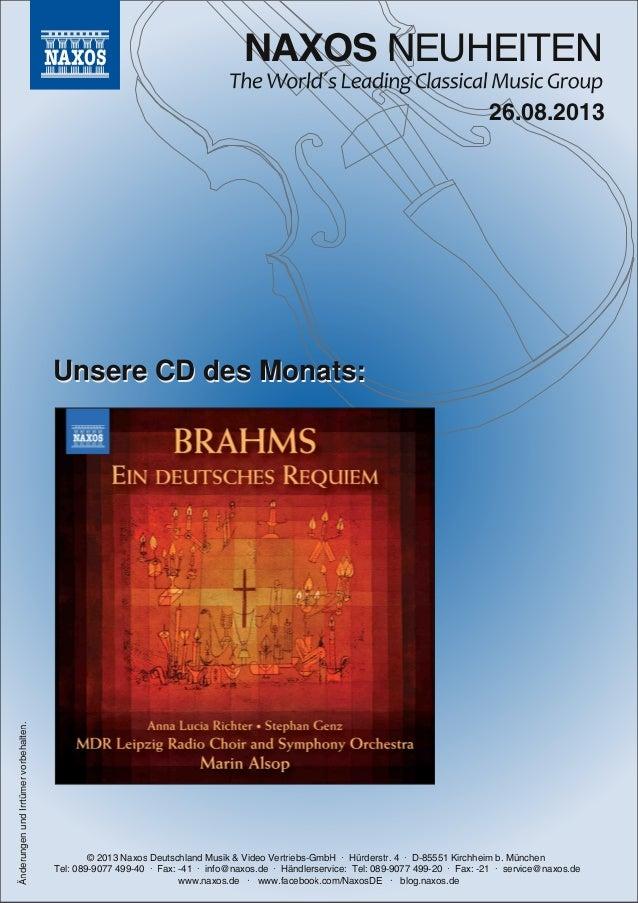 NAXOS NEUHEITEN © 2013 Naxos Deutschland Musik & Video Vertriebs-GmbH ∙ Hürderstr. 4 ∙ D-85551 Kirchheim b. München Tel: 0...