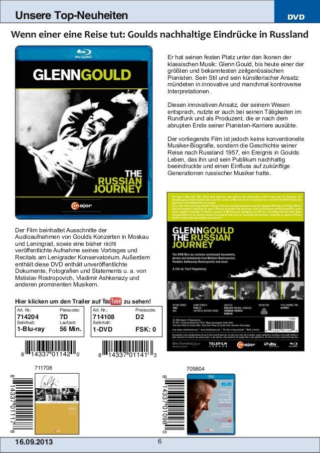 16.09.2013 6 Unsere Top-Neuheiten DVD Er hat seinen festen Platz unter den Ikonen der klassischen Musik: Glenn Gould, bis ...
