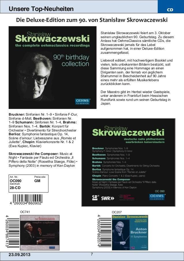 23.09.2013 7 Unsere Top-Neuheiten CD Stanisław Skrowaczewski feiert am 3. Oktober seinen unglaublichen 90. Geburtstag. Zu ...