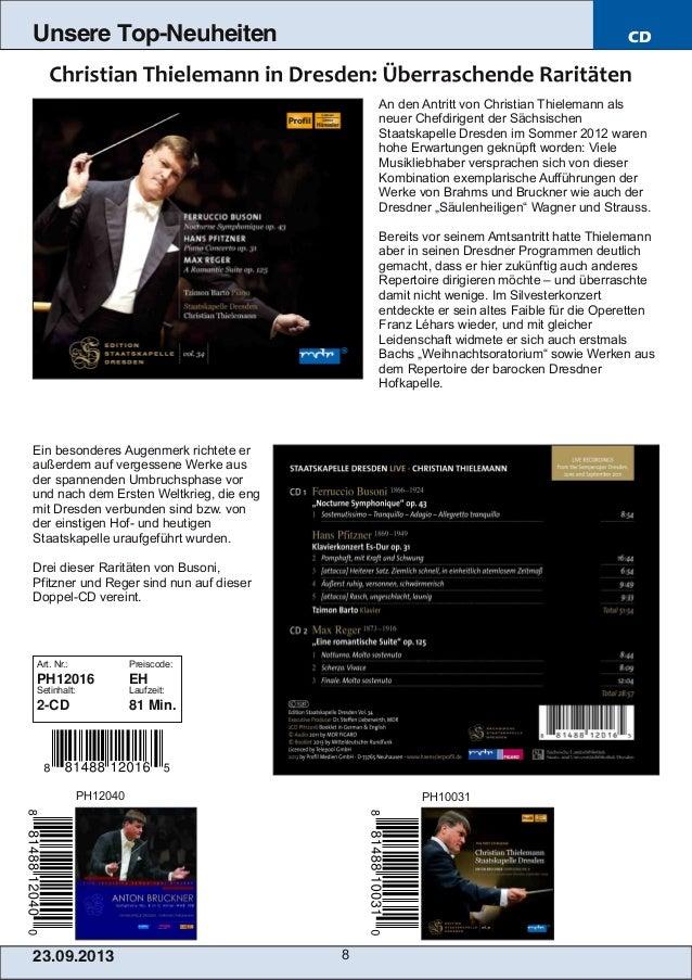 23.09.2013 8 Unsere Top-Neuheiten CD An den Antritt von Christian Thielemann als neuer Chefdirigent der Sächsischen Staats...