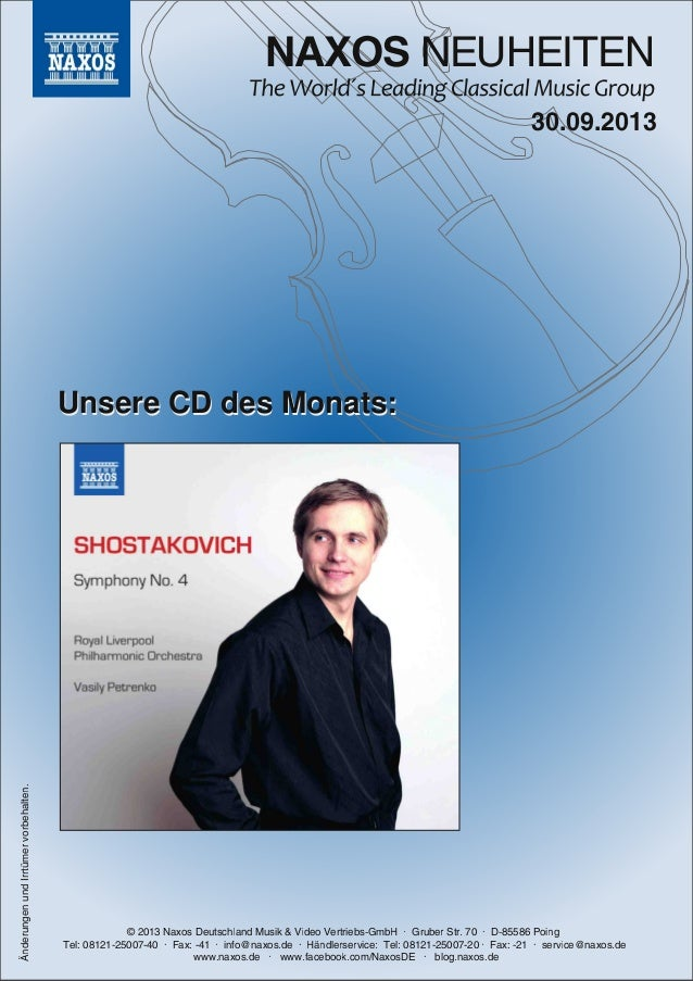 NAXOS NEUHEITEN © 2013 Naxos Deutschland Musik & Video Vertriebs-GmbH · Gruber Str. 70 · D-85586 Poing Tel: 08121-25007-40...